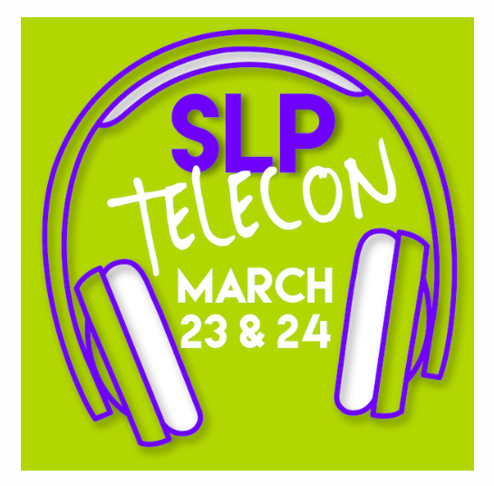 SLP Telecon: Telepractice: Getting Started!