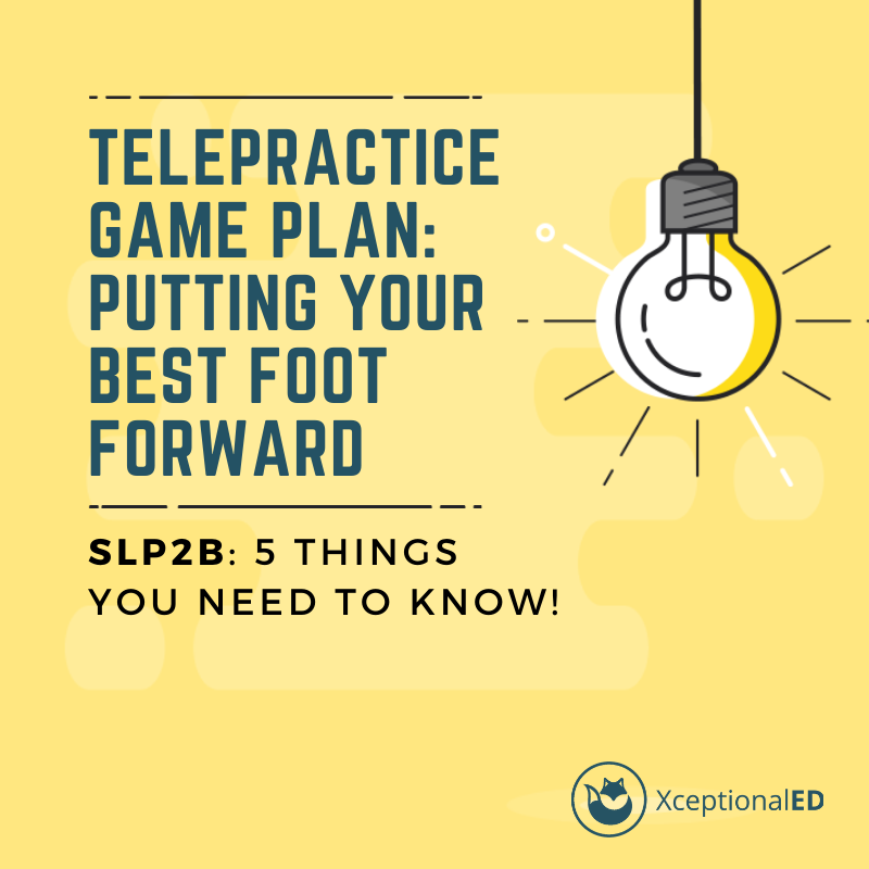 Telepractice Game Plan: Putting Your Best Foot Forward – $25