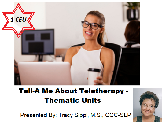 Tell-A Me About Teletherapy – Thematic Units – $25
